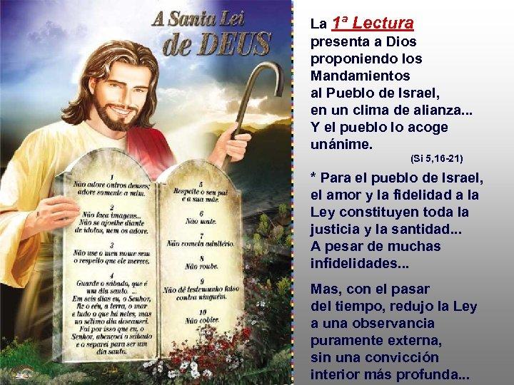 La 1ª Lectura presenta a Dios proponiendo los Mandamientos al Pueblo de Israel, en