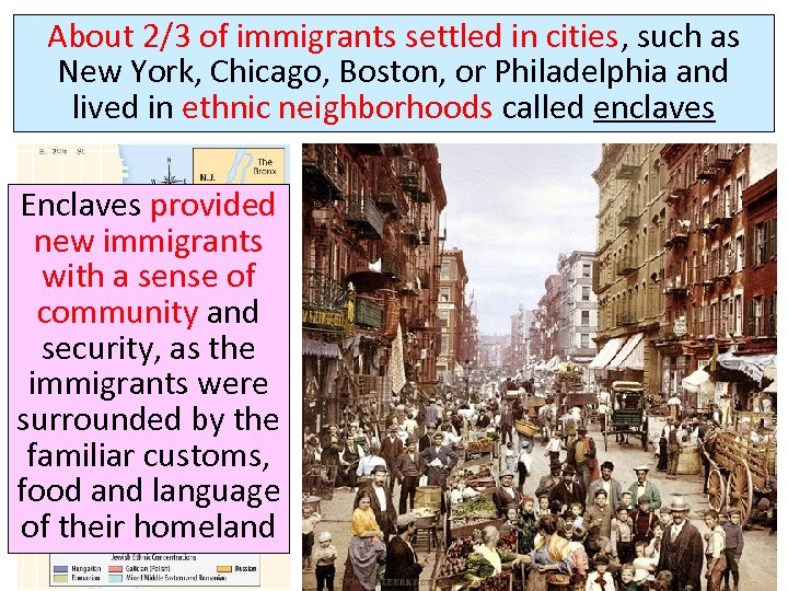 About 2/3 of immigrants settled in cities, such as New York, Chicago, Boston, or
