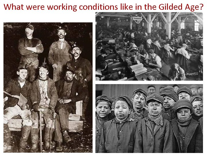 What were working conditions like in the Gilded Age?