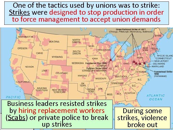 One of the tactics used by unions was to strike: Strikes were designed to