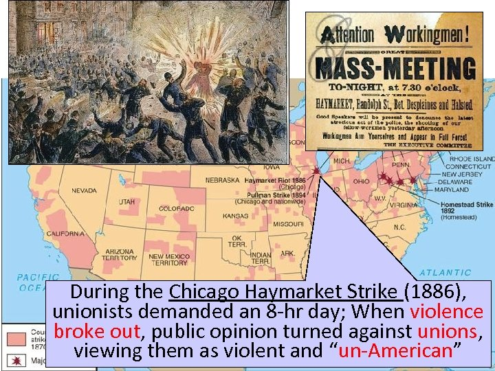 During the Chicago Haymarket Strike (1886), unionists demanded an 8 -hr day; When violence