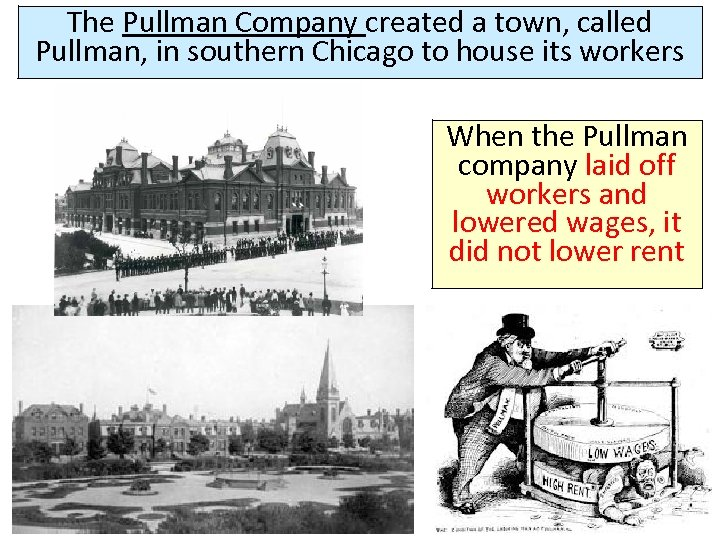 The Pullman Company created a town, called Pullman, in southern Chicago to house its