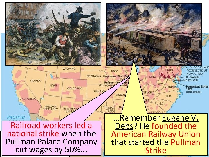 Railroad workers led a national strike when the Pullman Palace Company cut wages by