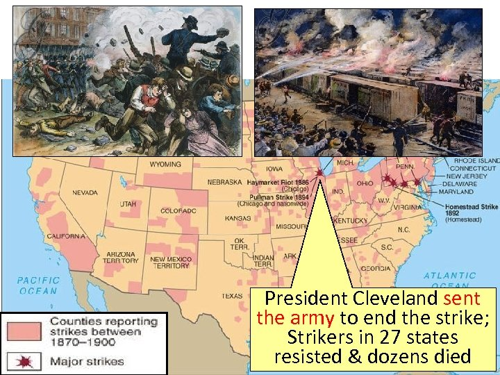 President Cleveland sent the army to end the strike; Strikers in 27 states resisted