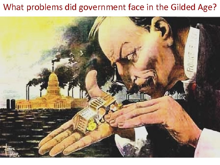 What problems did government face in the Gilded Age?