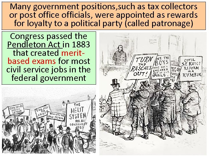 Many government positions, such as tax collectors or post office officials, were appointed as
