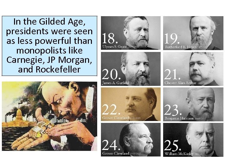 In the Gilded Age, presidents were seen as less powerful than monopolists like Carnegie,