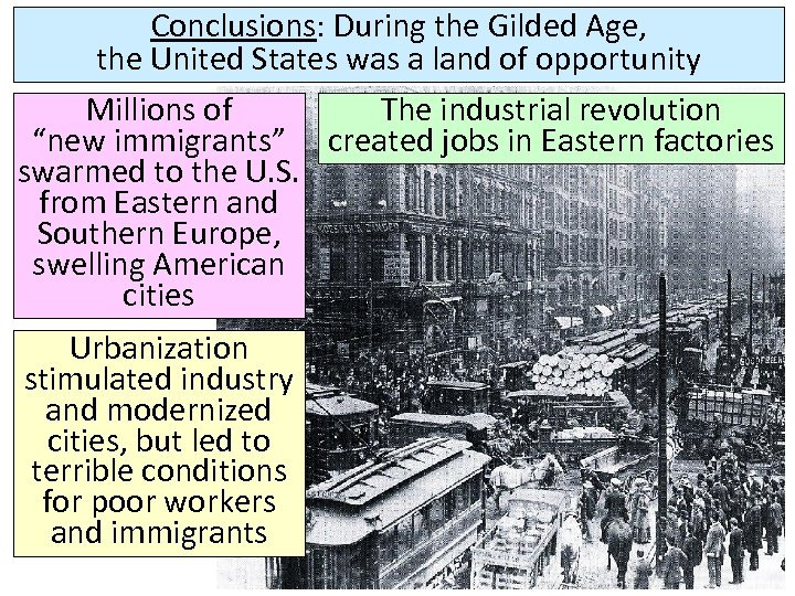 Conclusions: During the Gilded Age, the United States was a land of opportunity Millions