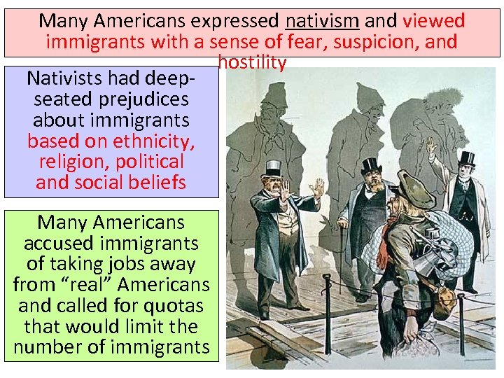Many Americans expressed nativism and viewed immigrants with a sense of fear, suspicion, and