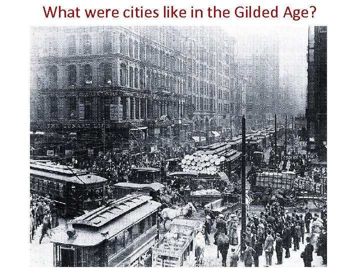 What were cities like in the Gilded Age?