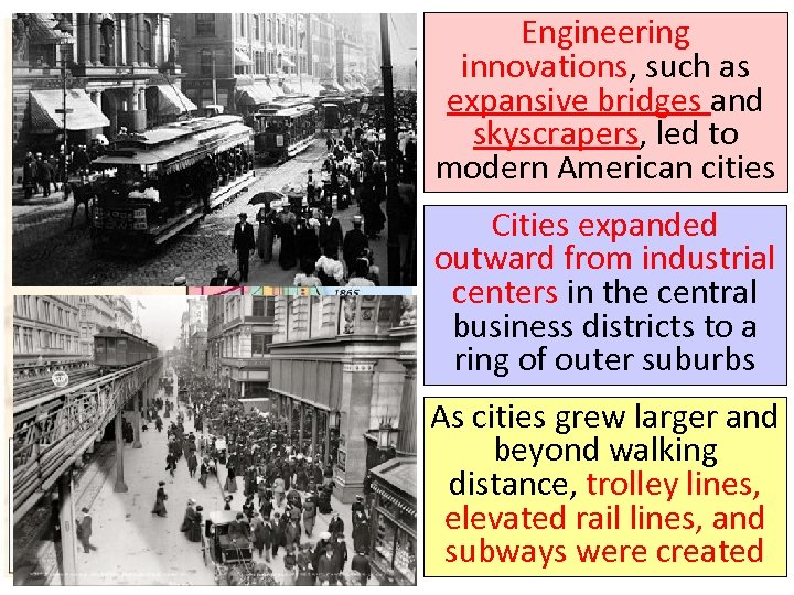Engineering innovations, such as expansive bridges and skyscrapers, led to modern American cities Cities