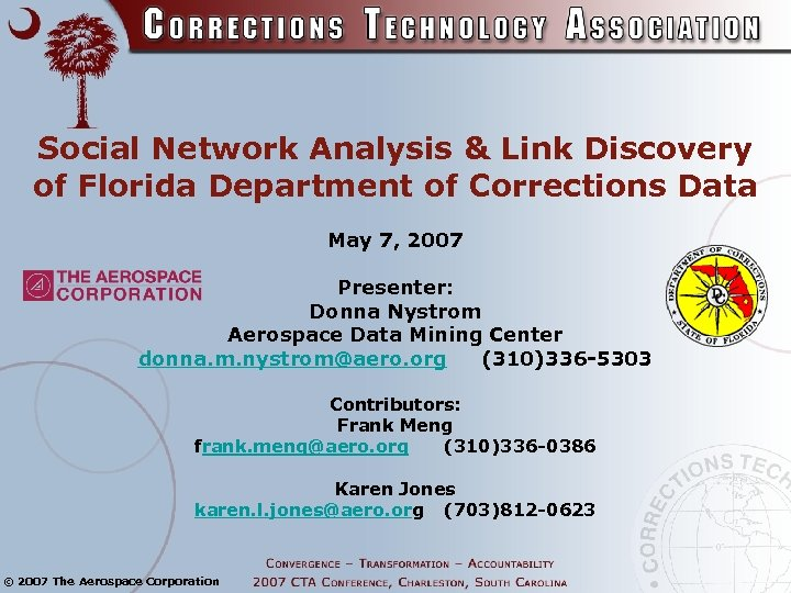 Social Network Analysis & Link Discovery of Florida Department of Corrections Data May 7,
