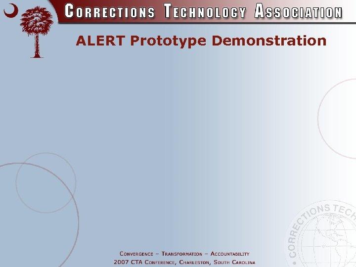 ALERT Prototype Demonstration