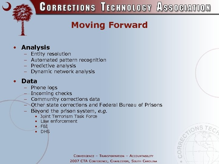 Moving Forward • Analysis – – Entity resolution Automated pattern recognition Predictive analysis Dynamic