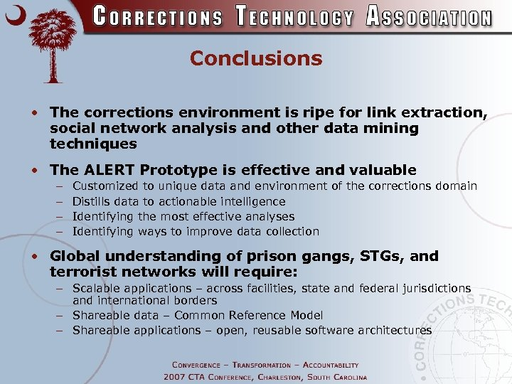 Conclusions • The corrections environment is ripe for link extraction, social network analysis and