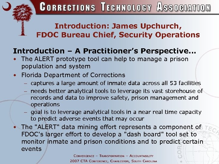 Introduction: James Upchurch, FDOC Bureau Chief, Security Operations Introduction – A Practitioner's Perspective… •
