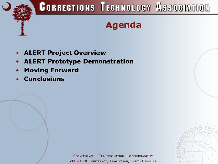 Agenda • • ALERT Project Overview ALERT Prototype Demonstration Moving Forward Conclusions