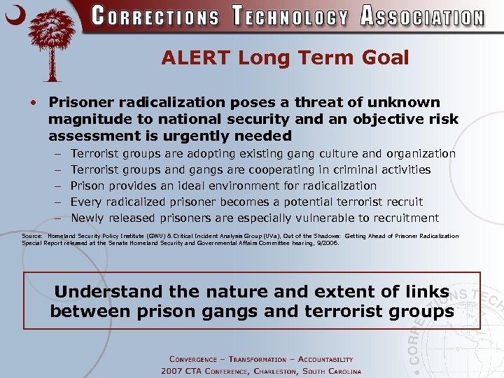 ALERT Long Term Goal • Prisoner radicalization poses a threat of unknown magnitude to