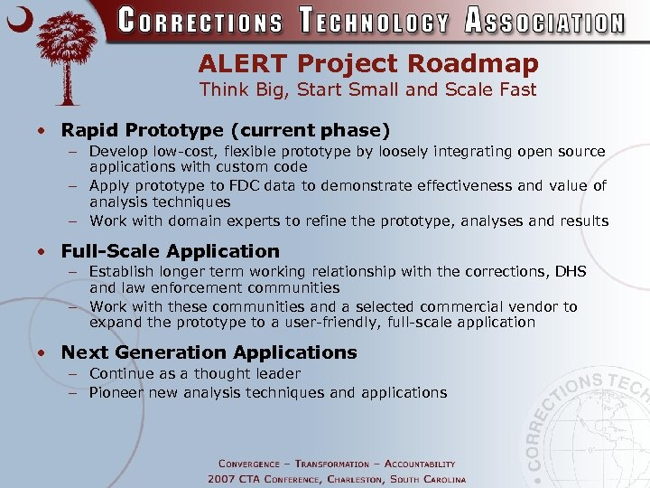 ALERT Project Roadmap Think Big, Start Small and Scale Fast • Rapid Prototype (current