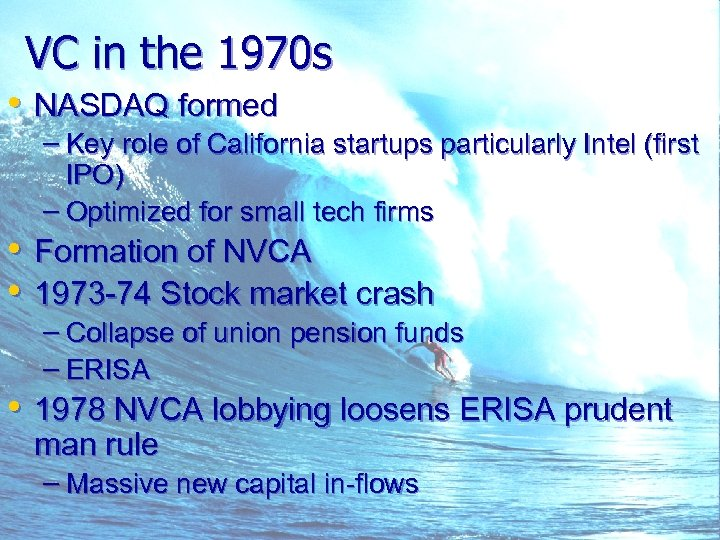 VC in the 1970 s • NASDAQ formed – Key role of California startups