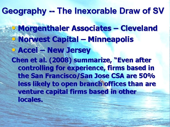 Geography -- The Inexorable Draw of SV • Morgenthaler Associates – Cleveland • Norwest