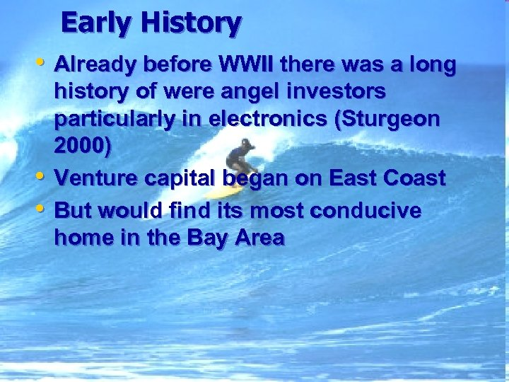 Early History • Already before WWII there was a long • • history of