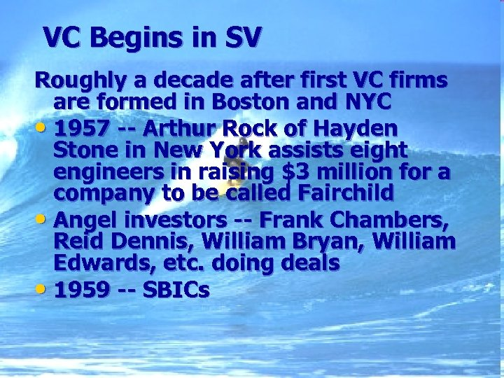 VC Begins in SV Roughly a decade after first VC firms are formed in