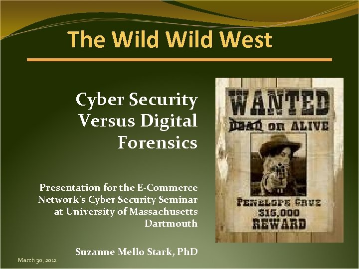 The Wild West Cyber Security Versus Digital Forensics Presentation for the E-Commerce Network's Cyber