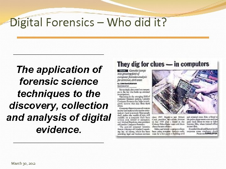 Digital Forensics – Who did it? The application of forensic science techniques to the