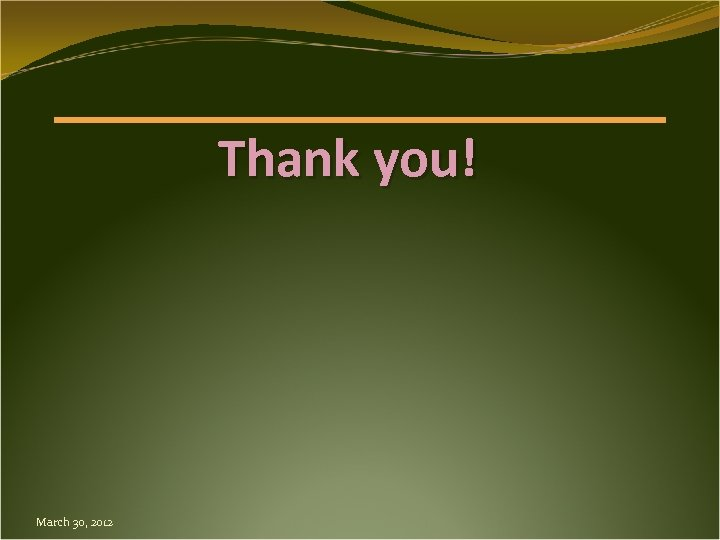 Thank you! March 30, 2012