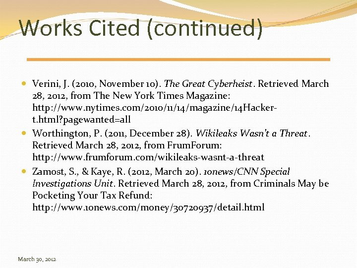 Works Cited (continued) Verini, J. (2010, November 10). The Great Cyberheist. Retrieved March 28,