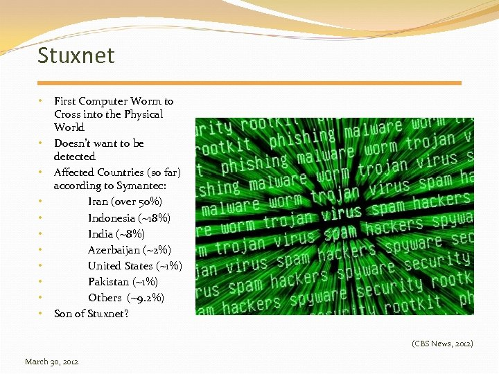 Stuxnet • • • First Computer Worm to Cross into the Physical World Doesn't