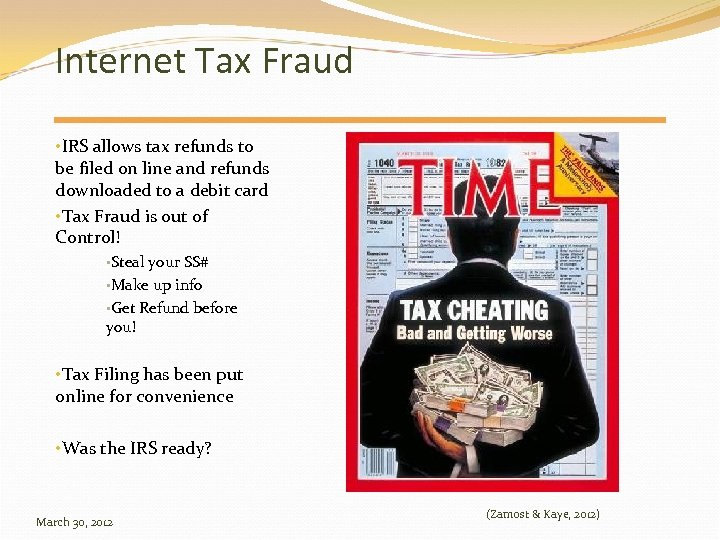 Internet Tax Fraud • IRS allows tax refunds to be filed on line and