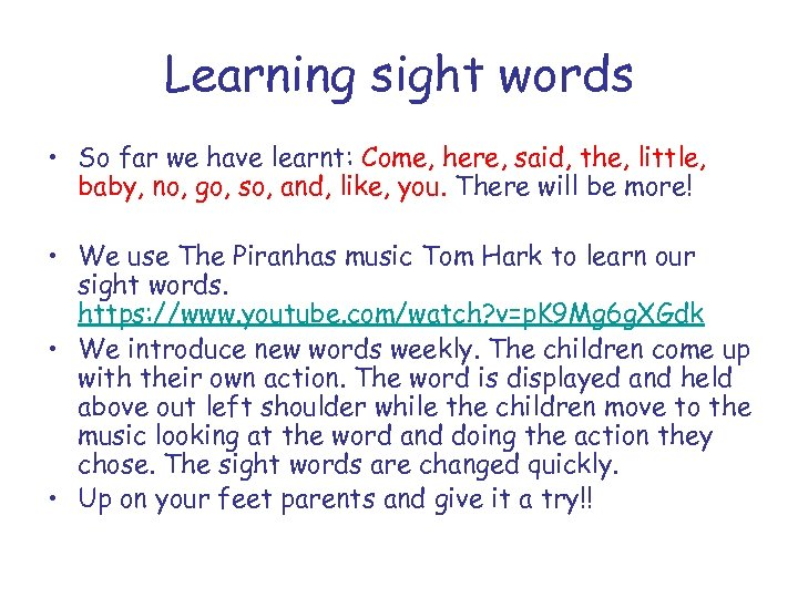 Learning sight words • So far we have learnt: Come, here, said, the, little,