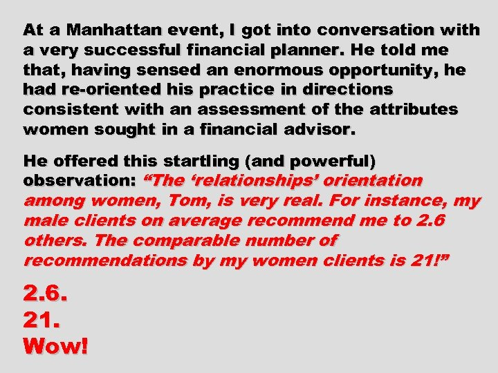 At a Manhattan event, I got into conversation with a very successful financial planner.