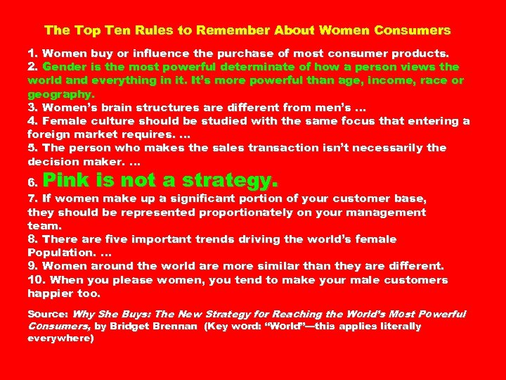 The Top Ten Rules to Remember About Women Consumers 1. Women buy or influence