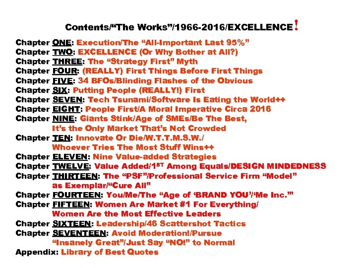 """! Contents/""""The Works""""/1966 -2016/EXCELLENCE Chapter ONE: Execution/The """"All-Important Last 95%"""" Chapter TWO: EXCELLENCE (Or"""