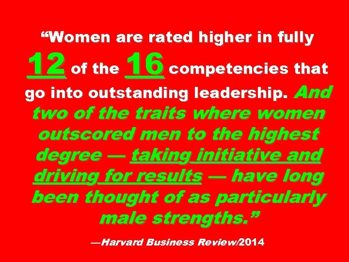 """""""Women are rated higher in fully 12 of the 16 competencies that go into"""