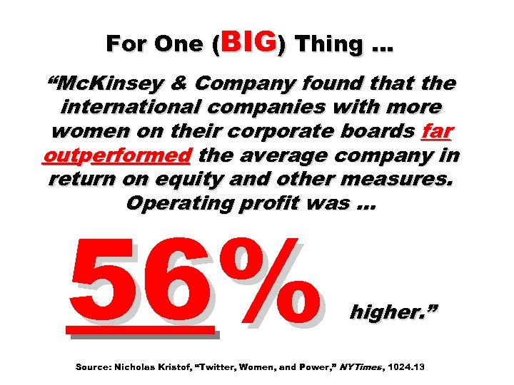 """For One (BIG) Thing … """"Mc. Kinsey & Company found that the international companies"""