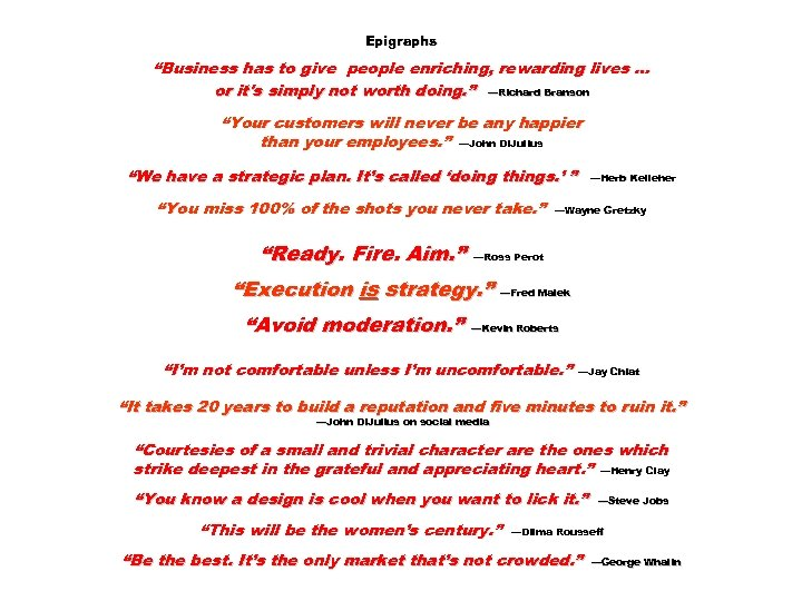 """Epigraphs """"Business has to give people enriching, rewarding lives … or it's simply not"""