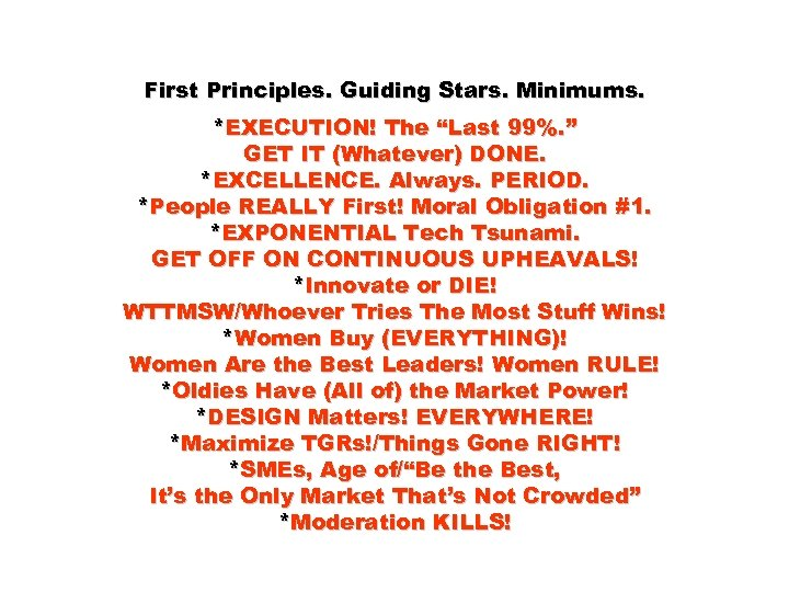 """First Principles. Guiding Stars. Minimums. *EXECUTION! The """"Last 99%. """" GET IT (Whatever) DONE."""