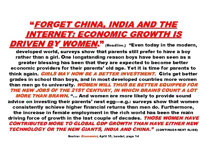 """""""FORGET CHINA, INDIA AND THE INTERNET: ECONOMIC GROWTH IS DRIVEN BY WOMEN. """" (Headline."""
