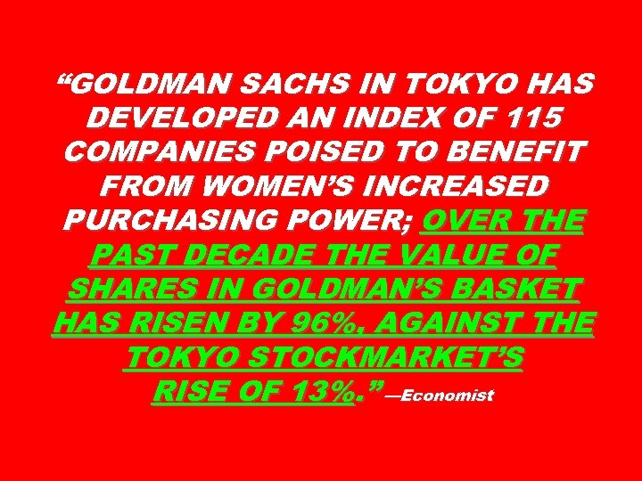 """""""GOLDMAN SACHS IN TOKYO HAS DEVELOPED AN INDEX OF 115 COMPANIES POISED TO BENEFIT"""