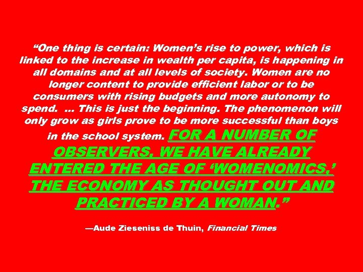 """""""One thing is certain: Women's rise to power, which is linked to the increase"""
