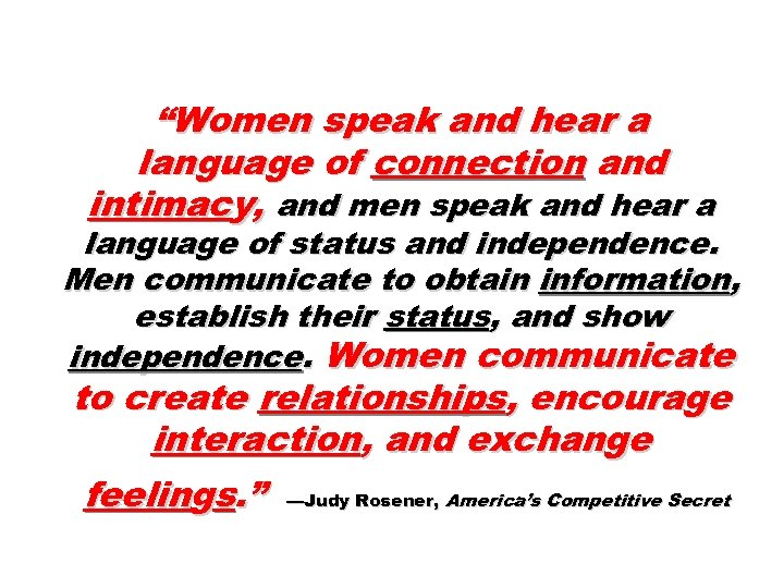 """""""Women speak and hear a language of connection and intimacy, and men speak and"""