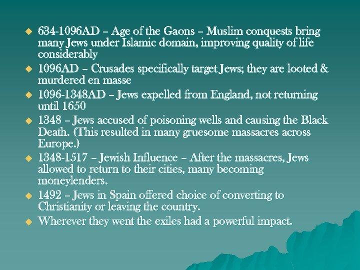 u u u u 634 -1096 AD – Age of the Gaons – Muslim