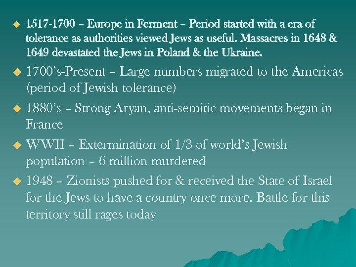 u 1517 -1700 – Europe in Ferment – Period started with a era of