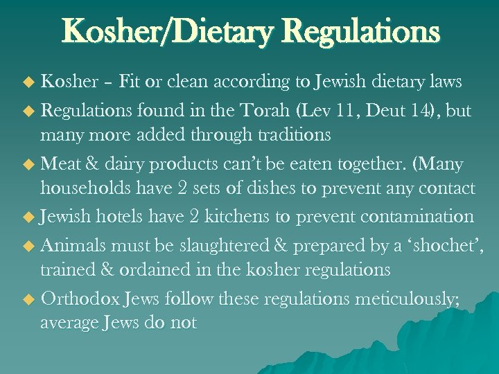 Kosher/Dietary Regulations u Kosher – Fit or clean according to Jewish dietary laws u
