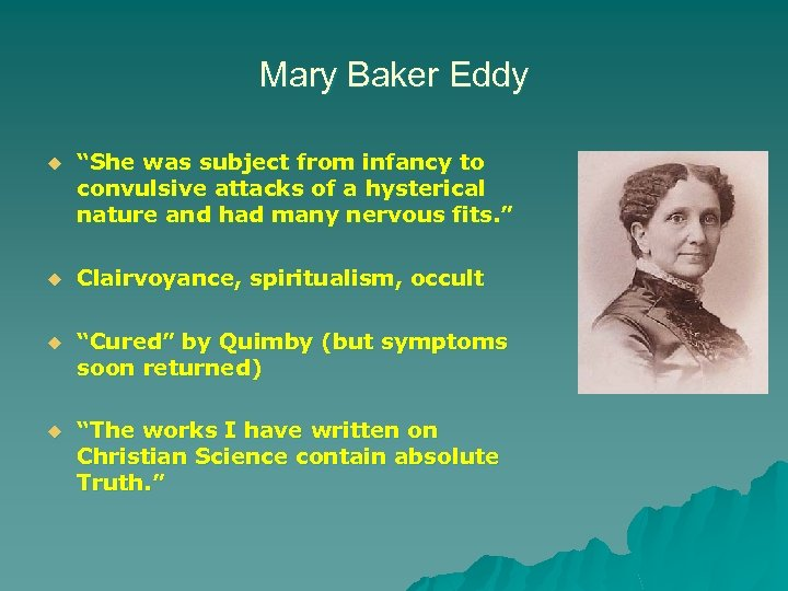 "Mary Baker Eddy u ""She was subject from infancy to convulsive attacks of a"