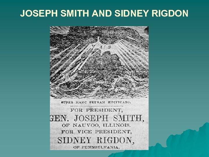 JOSEPH SMITH AND SIDNEY RIGDON